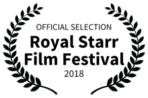 OFFICIAL SELECTION - Royal Starr Film Festival - 2018